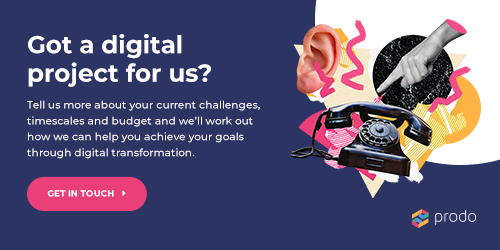 Get in touch with Prodo to discuss your digital project