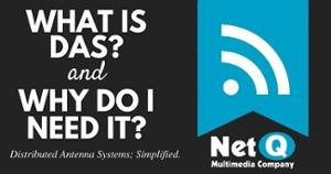 What is DAS and Why Do I Need It? | NetQ Multimedia