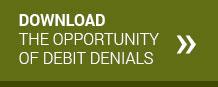 Opportunity of Debit Denials