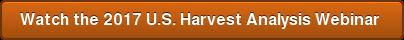 Watch the 2017 U.S. Harvest Analysis Webinar