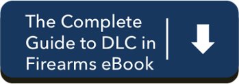 The Complete Guide to DLC in Firearms eBook