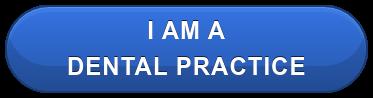I am a  Dental Practice