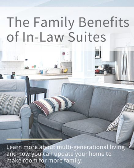 The Family Benefits of In-Law Suites