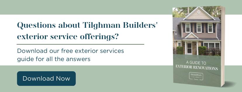 questions-about-tilghman-builders-exterior-service-offerings?