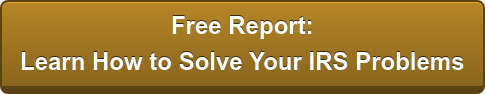 Free Report:  Learn How to Solve Your IRS Problems