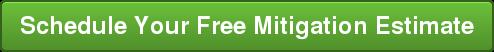 Schedule Your Free Mitigation Estimate