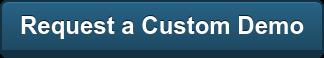 Request a Custom Demo