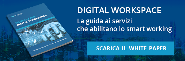 Present - White Paper - Digital Workspace: la guida ai servizi gestiti che abilitano lo smart working