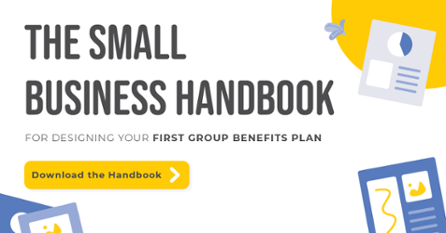 Download The Small Business Handbook for Designing Your First Group Benefits Plan