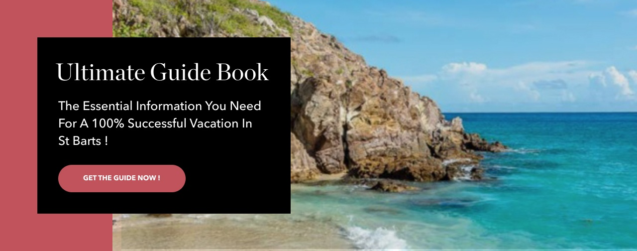 Ultimate guide book: the essential information you need for a 100% successful vacation in St Barts