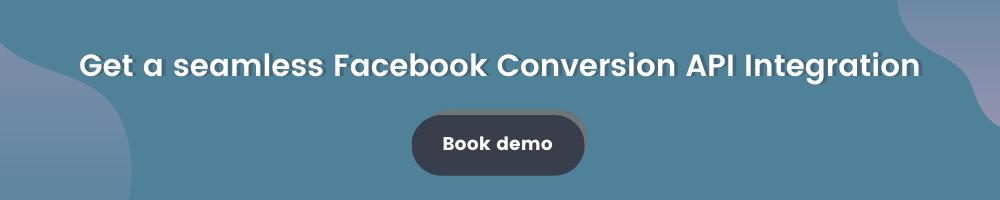 Get a seamless Facebook Conversion API Integration