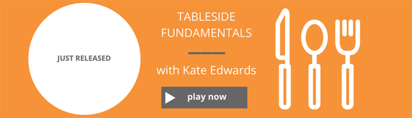 View Kate Edwards' Tableside Fundamentals Course