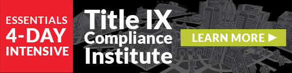 Title IX Compliance Institute: Essentials 4-Day Intensive
