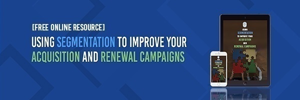 Using Segmentation to Improve your Acquisition and Renewal Campaigns