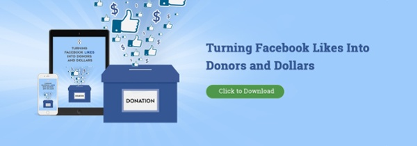 Turning Facebook Likes into Donors and Dollars