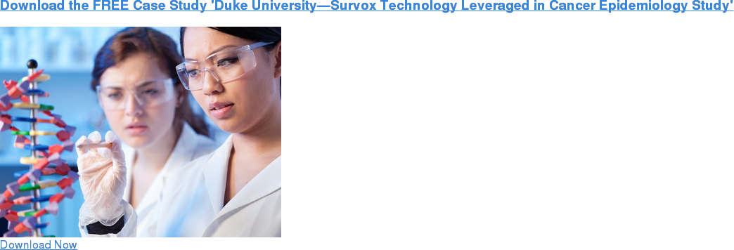 Download the FREE Case Study 'Duke University—Survox Technology Leveraged in  Cancer Epidemiology Study'    Download Now