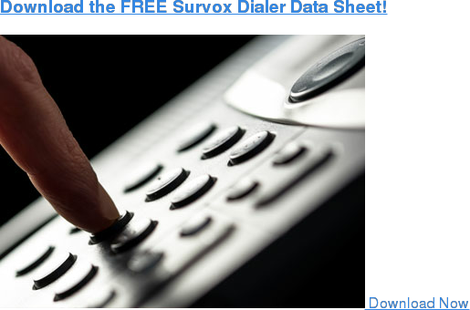 Download the FREE Survox Dialer Data Sheet     Download Now