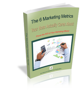 6 Marketing Metrics you Boss Cares About