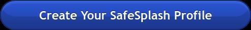 Create Your SafeSplash Profile