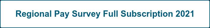 Regional Pay Survey Full Subscription 2021