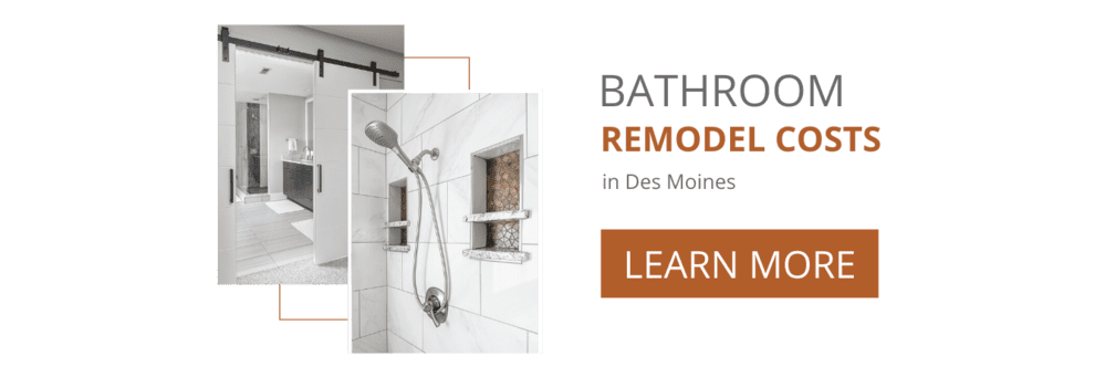 Bathroom Remodel Costs in Des Moines, Learn More