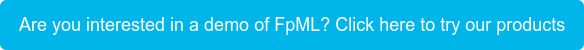 Are you interested in a demo of FpML? Click here to try our products