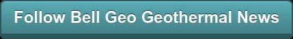 Follow Bell Geo Geothermal News