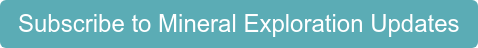 Subscribe to Mineral Exploration Updates