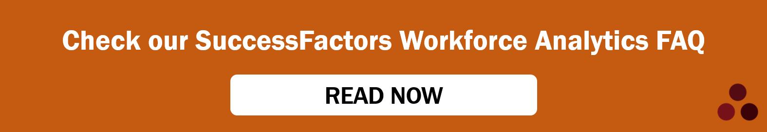 Read our SuccessFactors Workforce Analytics FAQ