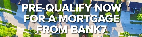 Pre-Qualify Now for a Home Mortgage from Bank7