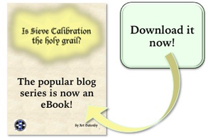 Is Sieve Calibration the holy grail? Get the ebook here.