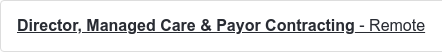 Director, Managed Care & Payor Contracting - Remote