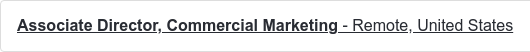 Associate Director, Commercial Marketing - Remote, United States