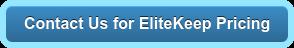 Contact Us for EliteKeep Pricing