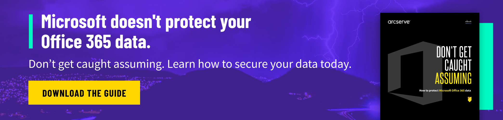 Download the Guide: Don't Get Caught Assuming: How to Protect Microsoft 365 Data