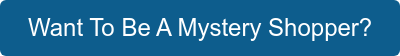 Want To Be A Mystery Shopper With Us?