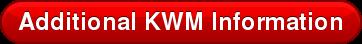 Additional KWM Information