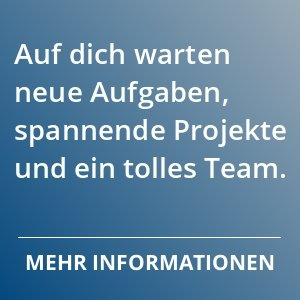 Auf dich warten neue Aufgaben, spannende Projekte und ein tolles Team. Mehr Informationen.