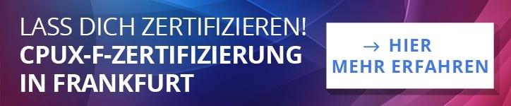 Lass dich zertifizieren! CPUX-F-Zertifizierung in Frankfurt: Hier mehr erfahren