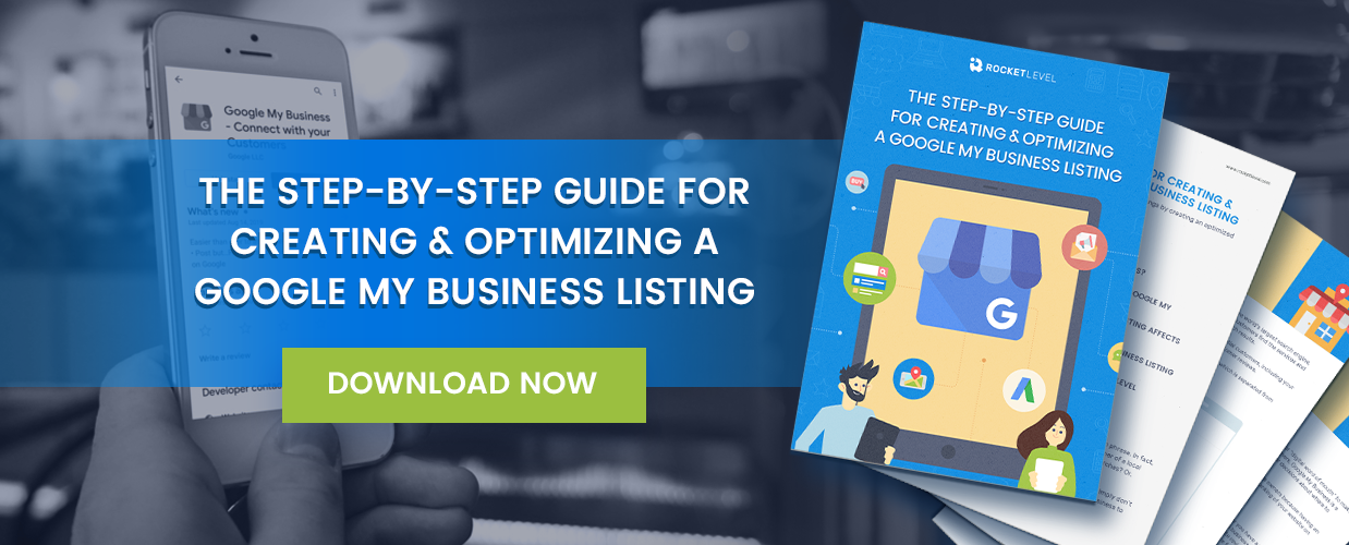 The Step-by-Step Guide for Creating & Optimizing a Google My Business Listing
