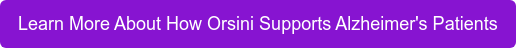 Learn More About How Orsini Supports Alzheimer's Patients