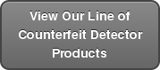 View Our Line of Counterfeit Detector Products