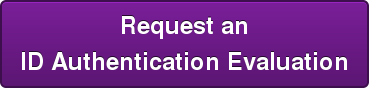 Request an ID Authentication Evaluation