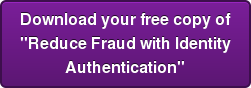 Download your free copy of Reduce Fraud with Identity Authentication