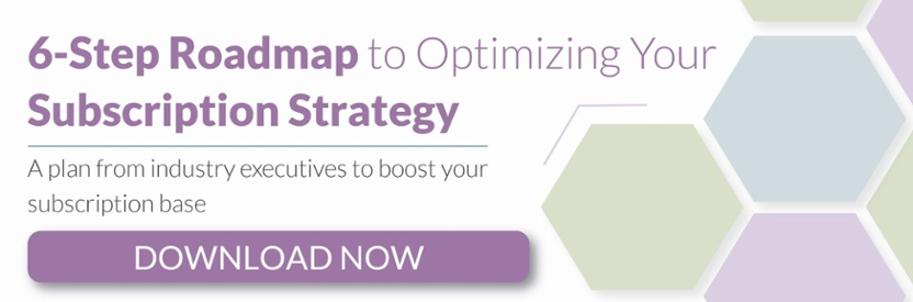 6 Step Roadmap to Optimizing Your Subscription Strategy