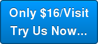 Only $16/Visit Try Us Now...