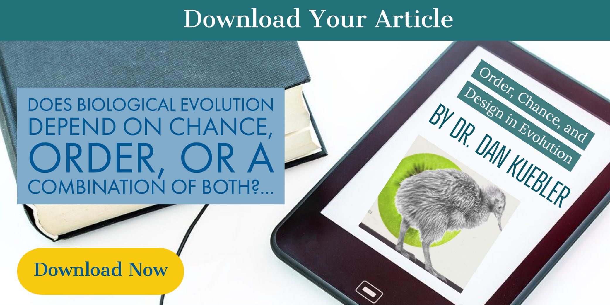 order, chance, and design in evolution download article by Dr. Dan Kuebler