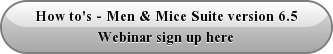 How to's - Men & Mice Suite version 6.5 Webinar sign up here