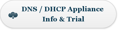 DNS / DHCP Appliance  Info & Trial