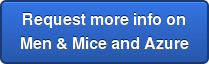 Request more info on  Men & Mice and Azure